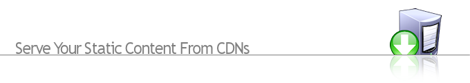 Server Your Static Content From CDNs